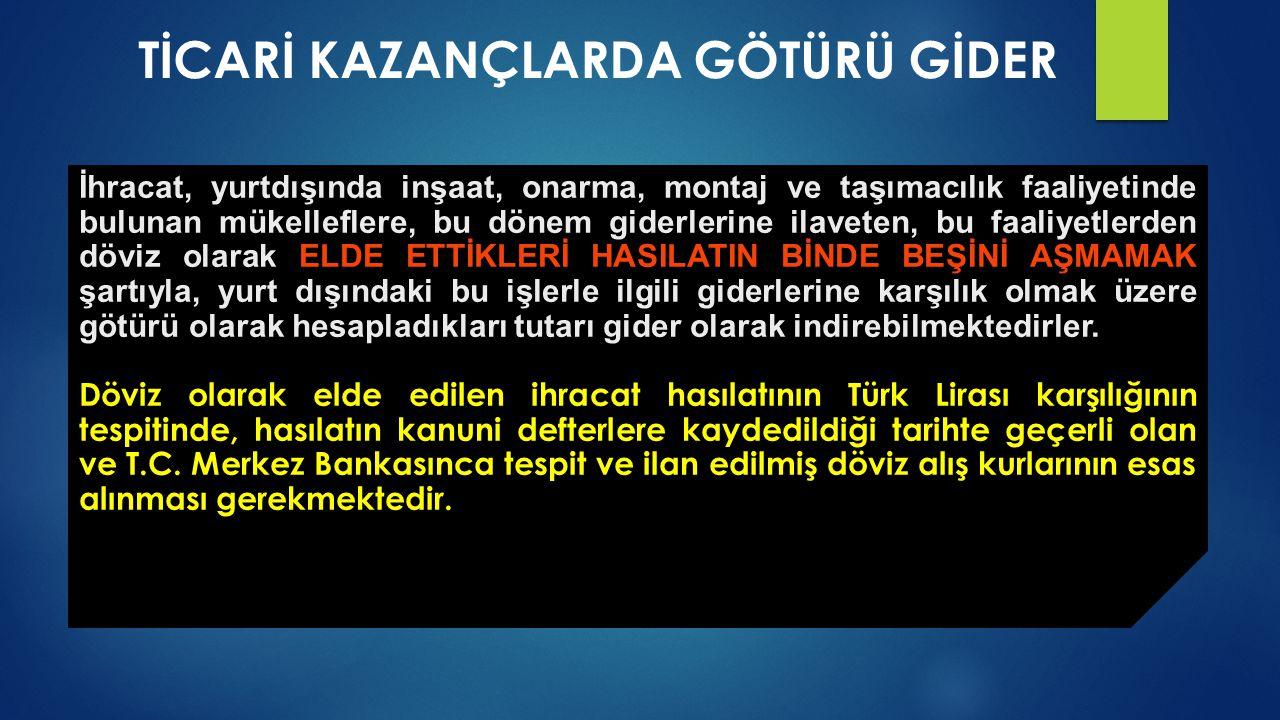 TİCARİ KAZANÇLARDA GÖTÜRÜ GİDER