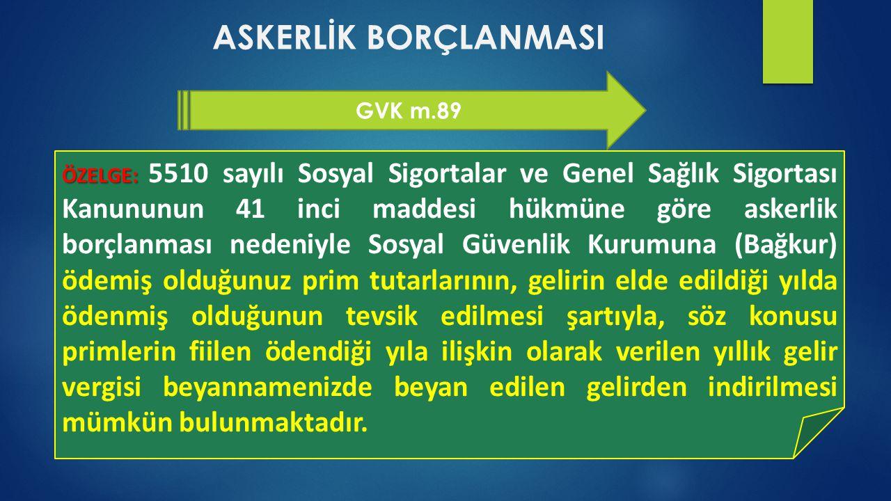 ASKERLİK BORÇLANMASI GVK m.89
