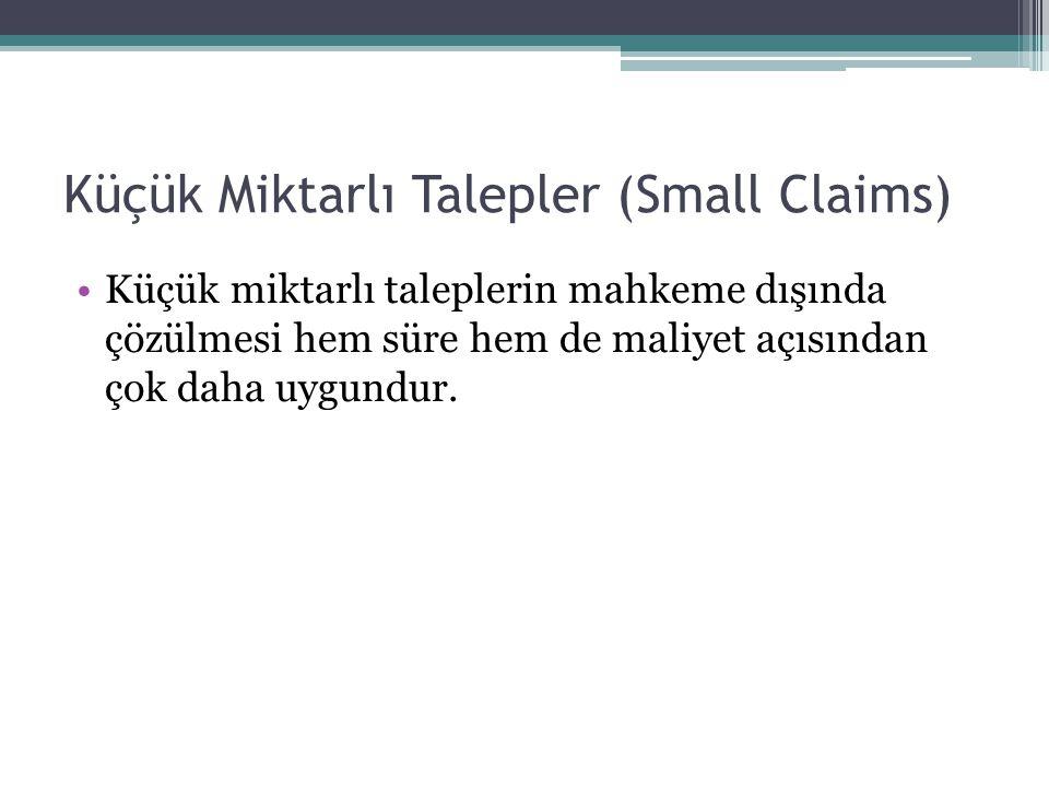 Küçük Miktarlı Talepler (Small Claims)