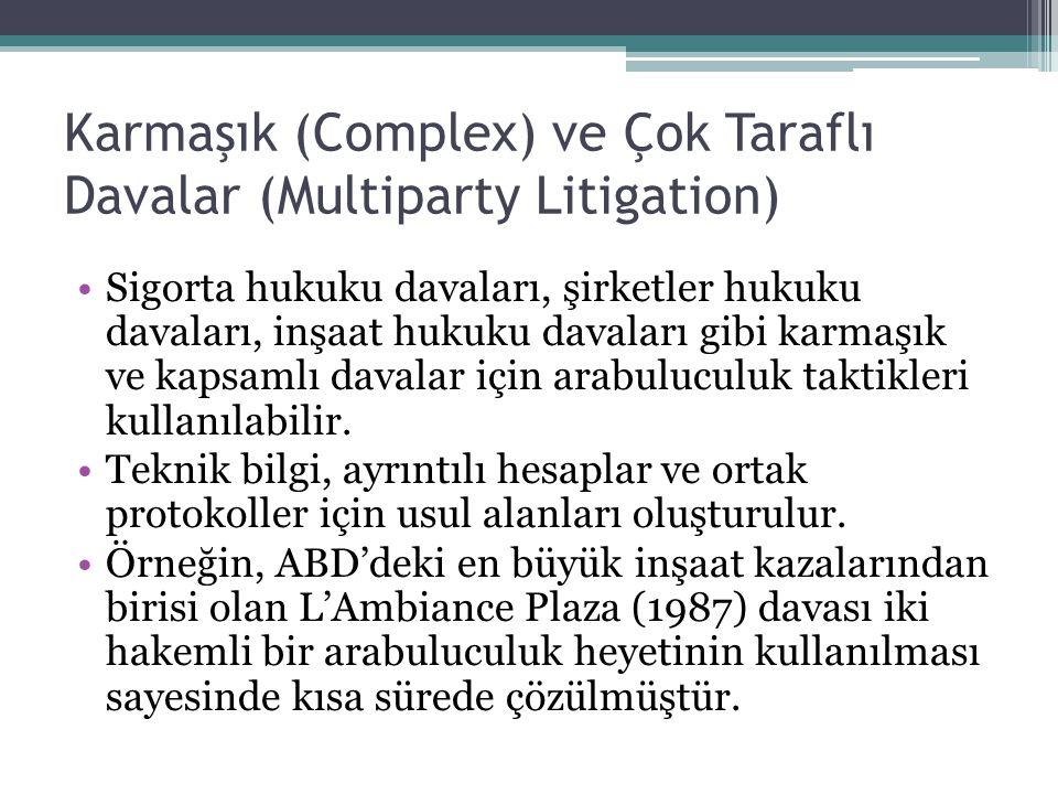 Karmaşık (Complex) ve Çok Taraflı Davalar (Multiparty Litigation)