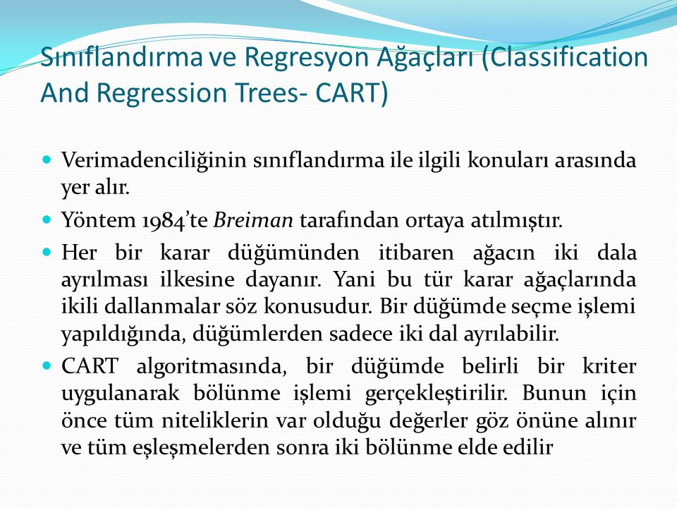 Sınıflandırma ve Regresyon Ağaçları (Classification And Regression Trees- CART)