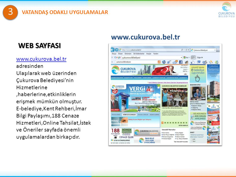3 www.cukurova.bel.tr WEB SAYFASI VATANDAŞ ODAKLI UYGULAMALAR