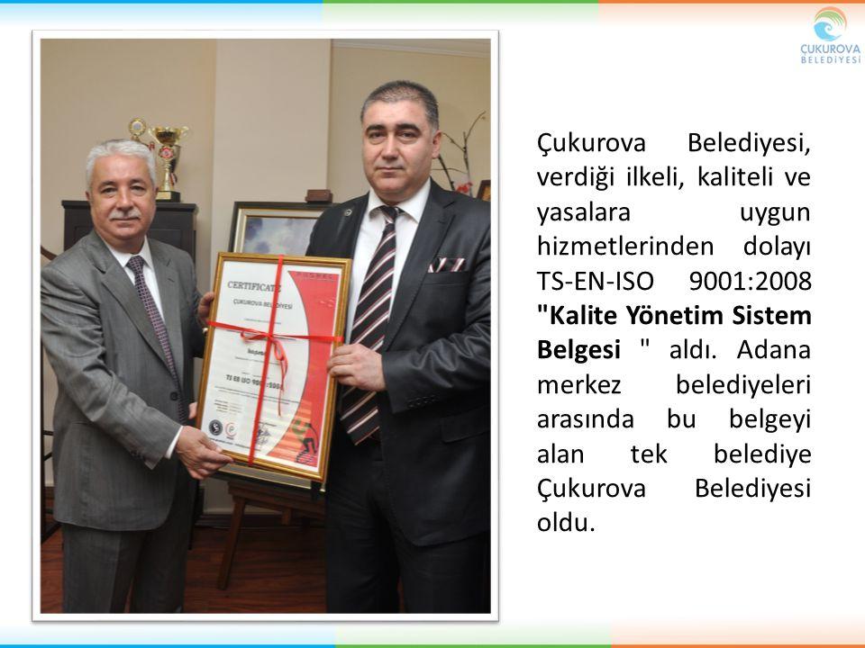 Çukurova Belediyesi, verdiği ilkeli, kaliteli ve yasalara uygun hizmetlerinden dolayı TS-EN-ISO 9001:2008 Kalite Yönetim Sistem Belgesi aldı.