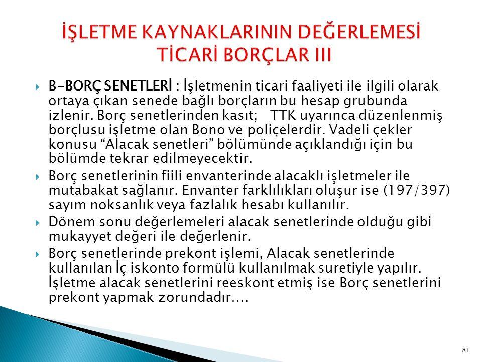 İŞLETME KAYNAKLARININ DEĞERLEMESİ TİCARİ BORÇLAR III
