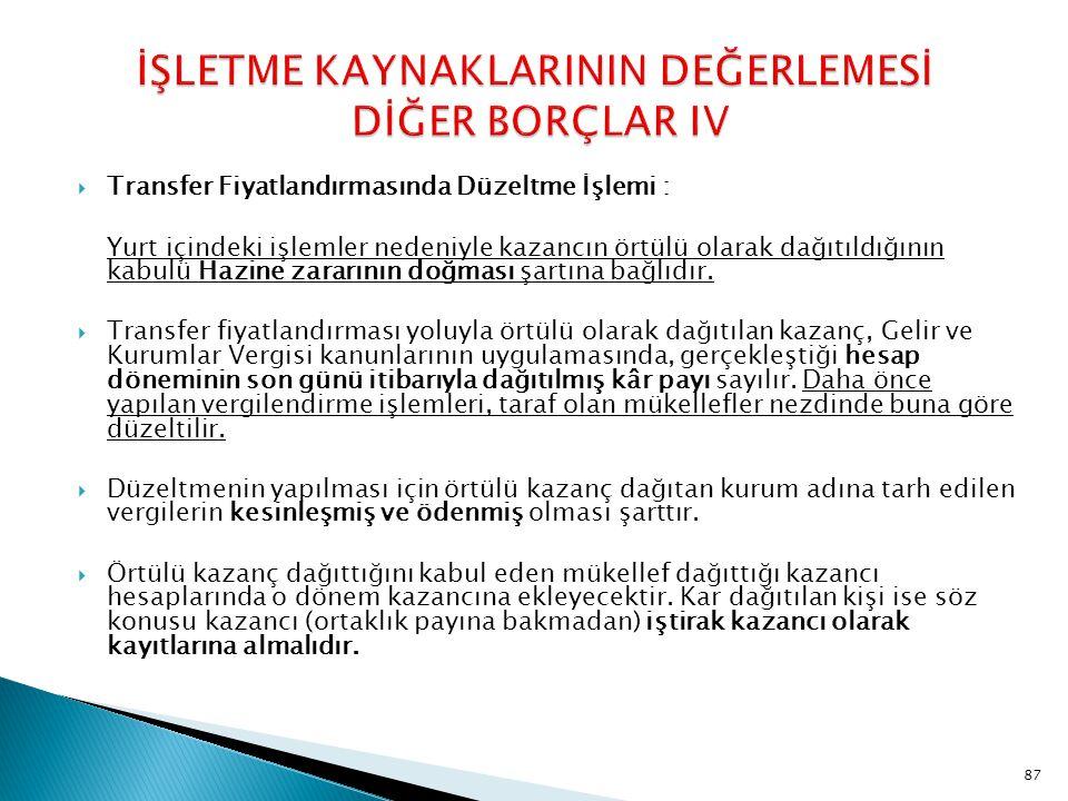 İŞLETME KAYNAKLARININ DEĞERLEMESİ DİĞER BORÇLAR IV