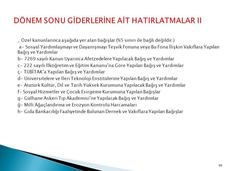 DÖNEM SONU GİDERLERİNE AİT HATIRLATMALAR II