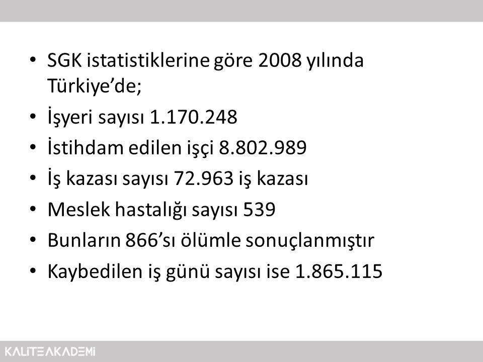 SGK istatistiklerine göre 2008 yılında Türkiye'de;