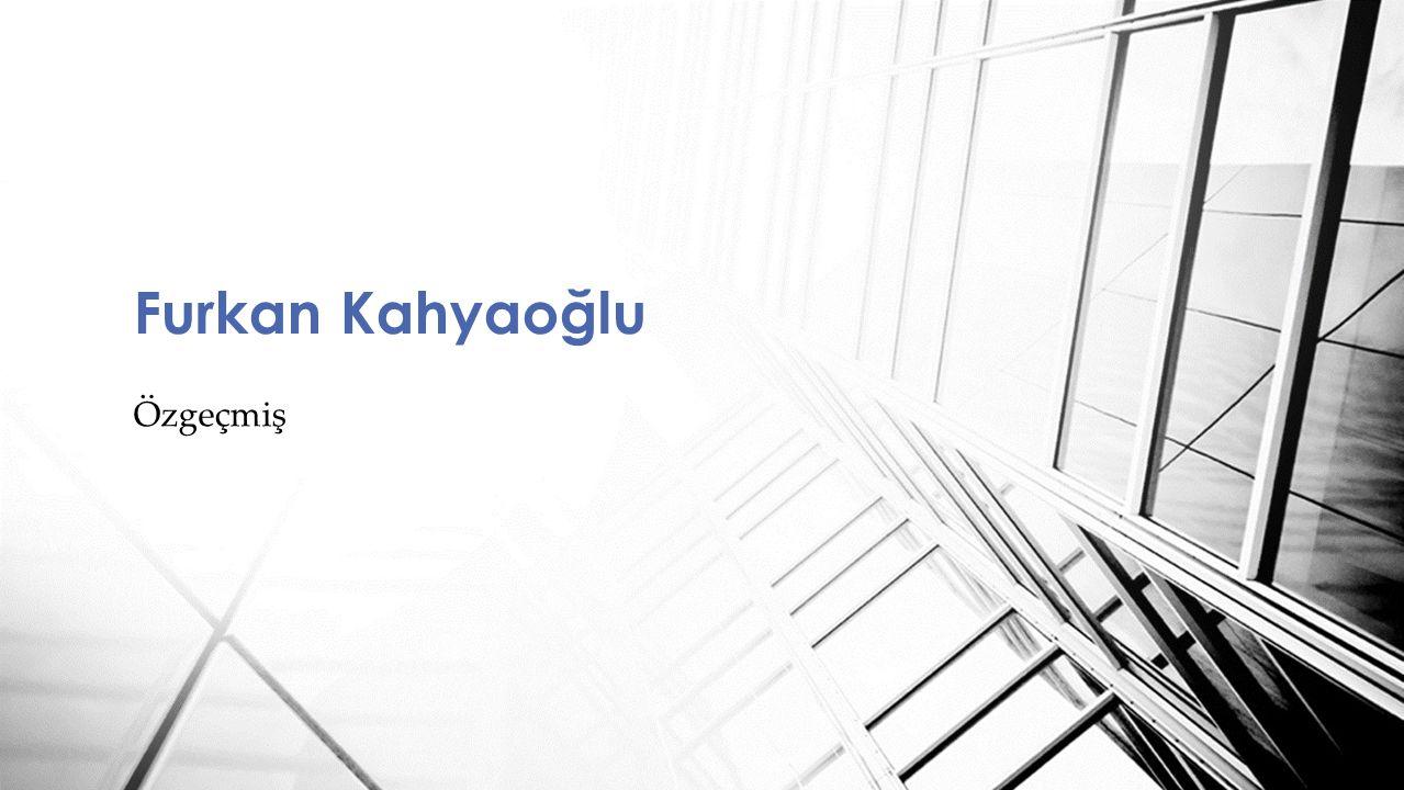 Furkan Kahyaoğlu Özgeçmiş