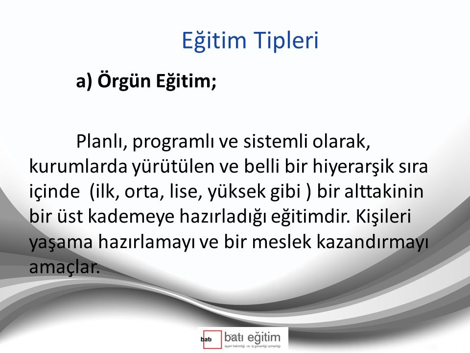 Eğitim Tipleri a) Örgün Eğitim;