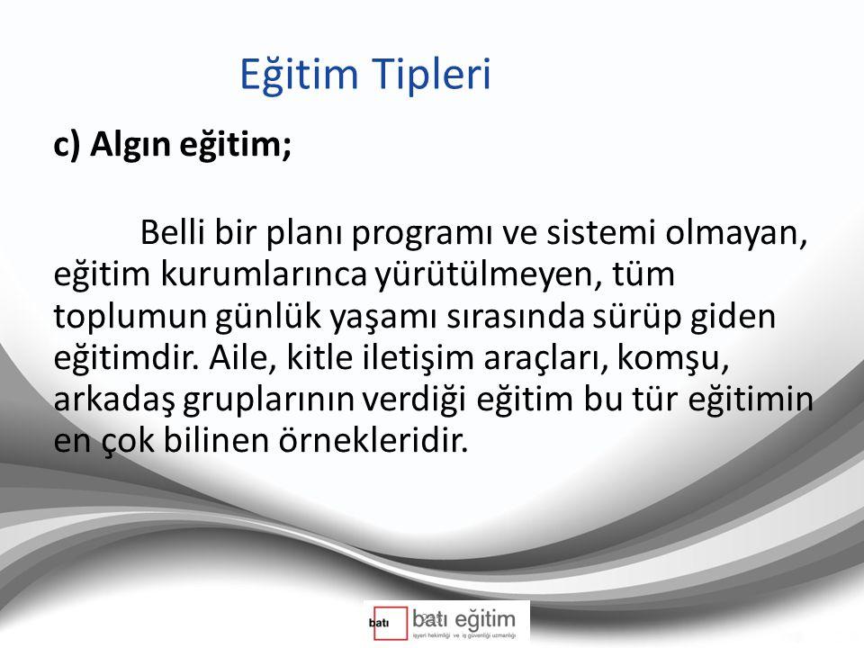 Eğitim Tipleri c) Algın eğitim;