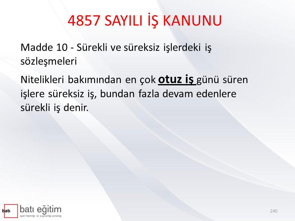 4857 SAYILI İŞ KANUNU Madde 10 - Sürekli ve süreksiz işlerdeki iş sözleşmeleri.