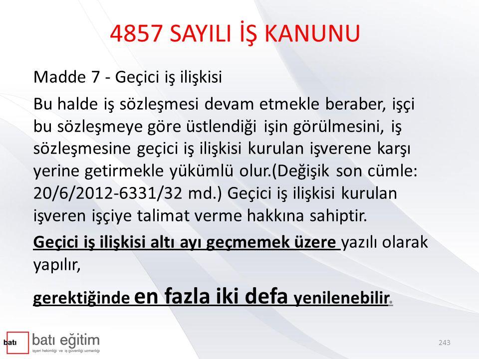 4857 SAYILI İŞ KANUNU Madde 7 - Geçici iş ilişkisi