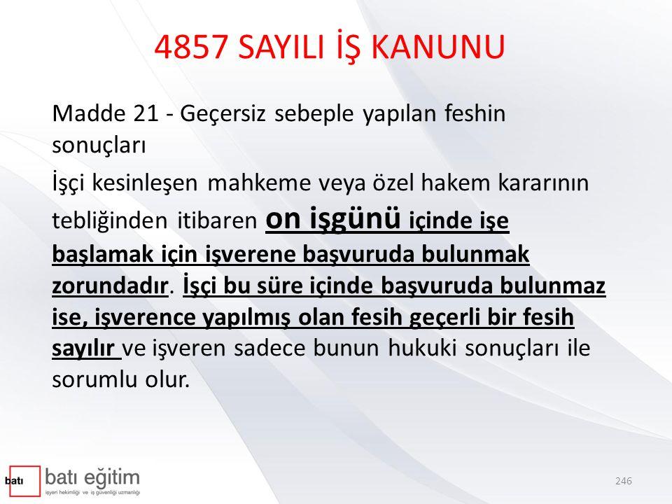 4857 SAYILI İŞ KANUNU Madde 21 - Geçersiz sebeple yapılan feshin sonuçları.