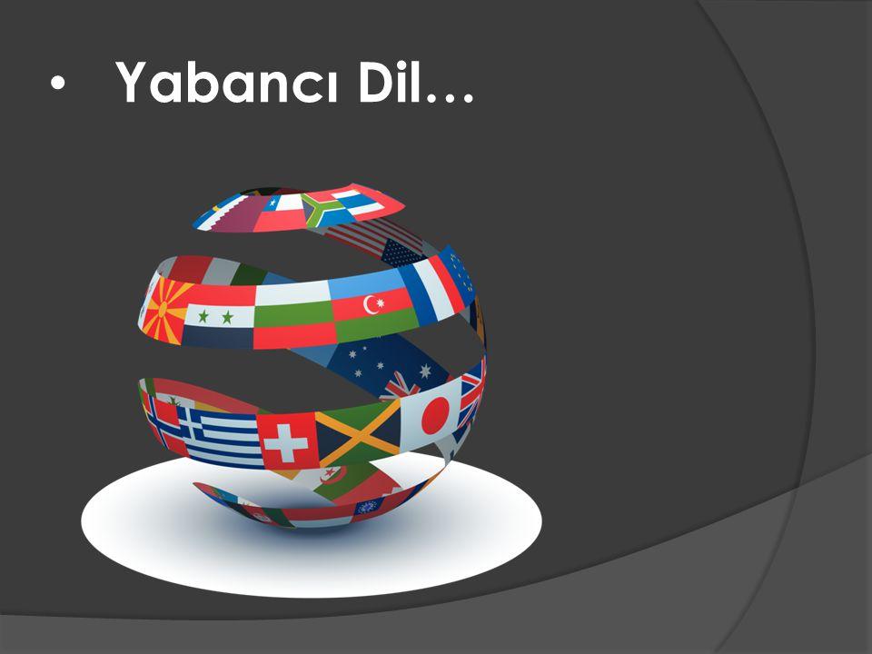 Yabancı Dil…