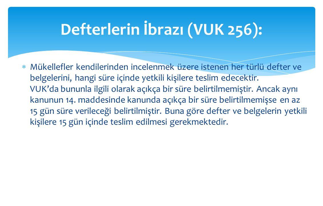 Defterlerin İbrazı (VUK 256):