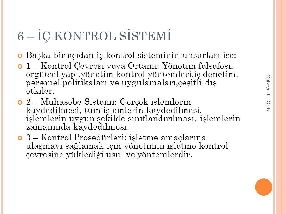 6 – İÇ KONTROL SİSTEMİ Başka bir açıdan iç kontrol sisteminin unsurları ise: