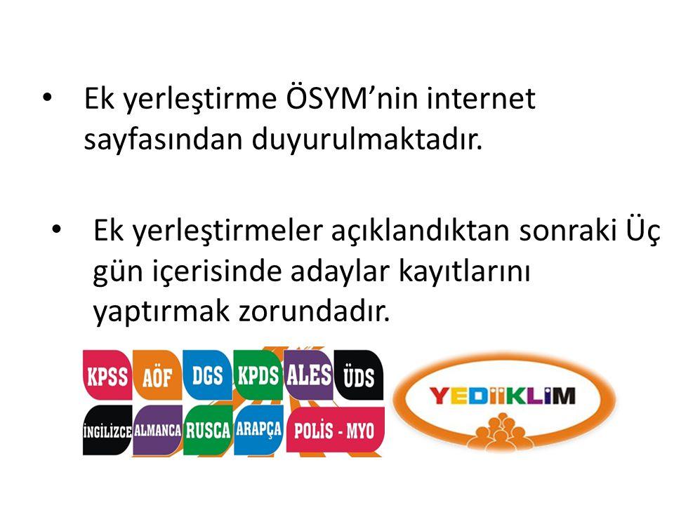Ek yerleştirme ÖSYM'nin internet sayfasından duyurulmaktadır.