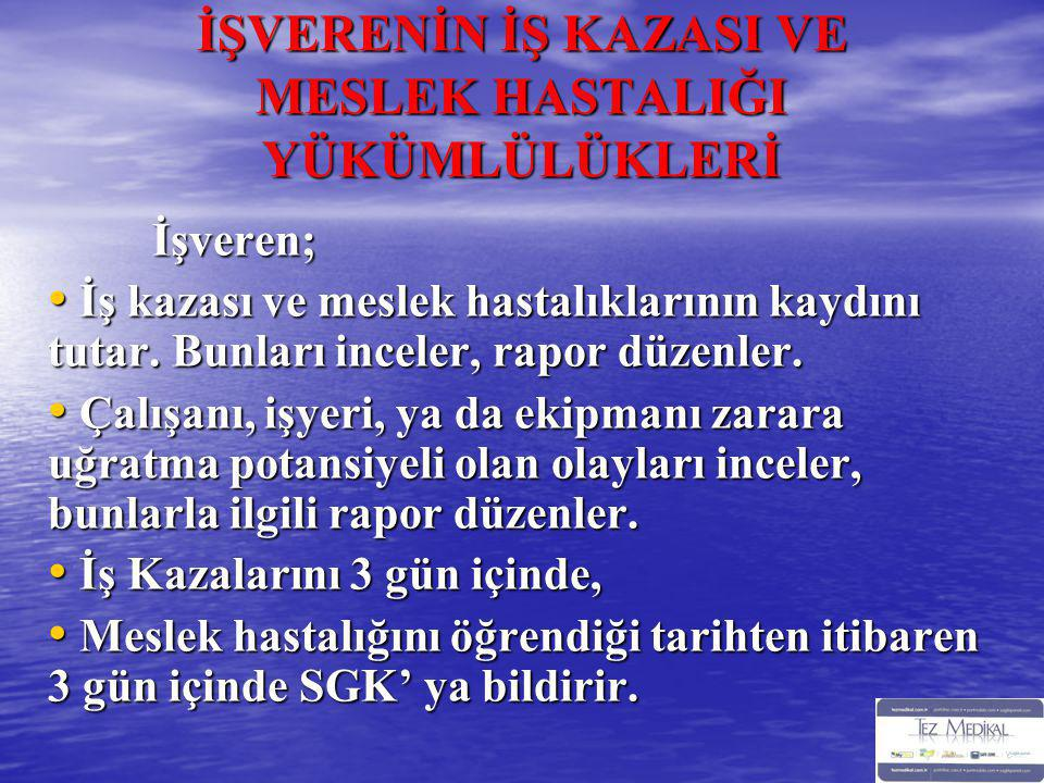 İŞVERENİN İŞ KAZASI VE MESLEK HASTALIĞI YÜKÜMLÜLÜKLERİ
