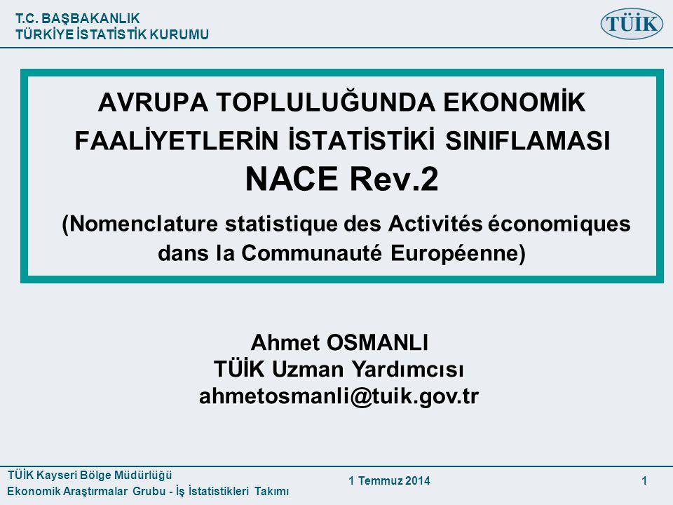 AVRUPA TOPLULUĞUNDA EKONOMİK FAALİYETLERİN İSTATİSTİKİ SINIFLAMASI NACE Rev.2 (Nomenclature statistique des Activités économiques dans la Communauté Européenne)