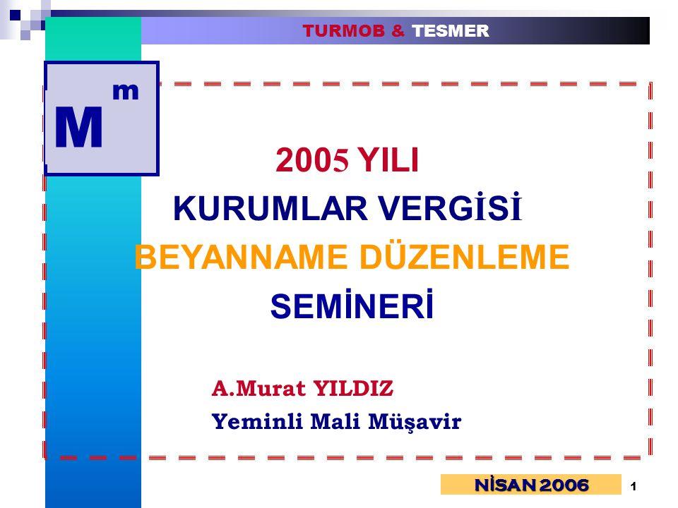M 2005 YILI KURUMLAR VERGİSİ BEYANNAME DÜZENLEME SEMİNERİ m