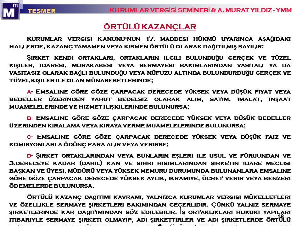 TESMER KURUMLAR VERGİSİ SEMİNERİ & A. MURAT YILDIZ - YMM. ÖRTÜLÜ KAZANÇLAR.