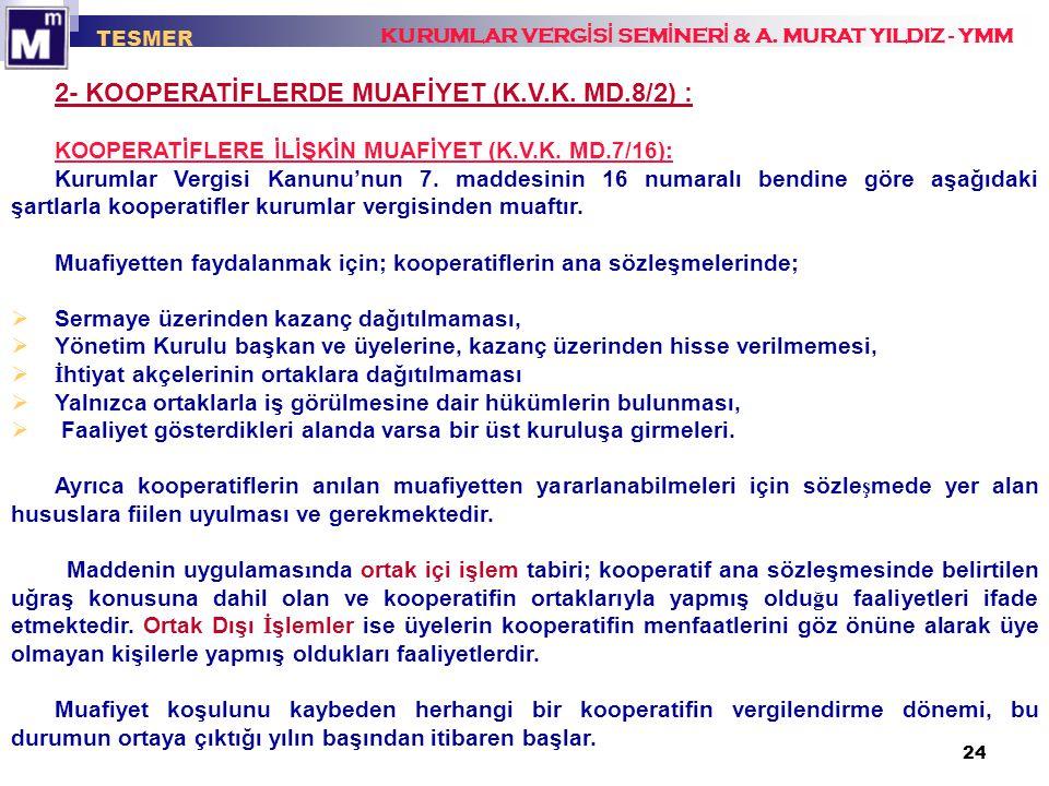 2- KOOPERATİFLERDE MUAFİYET (K.V.K. MD.8/2) :