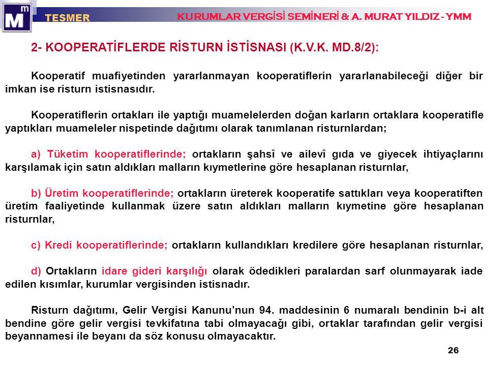 2- KOOPERATİFLERDE RİSTURN İSTİSNASI (K.V.K. MD.8/2):