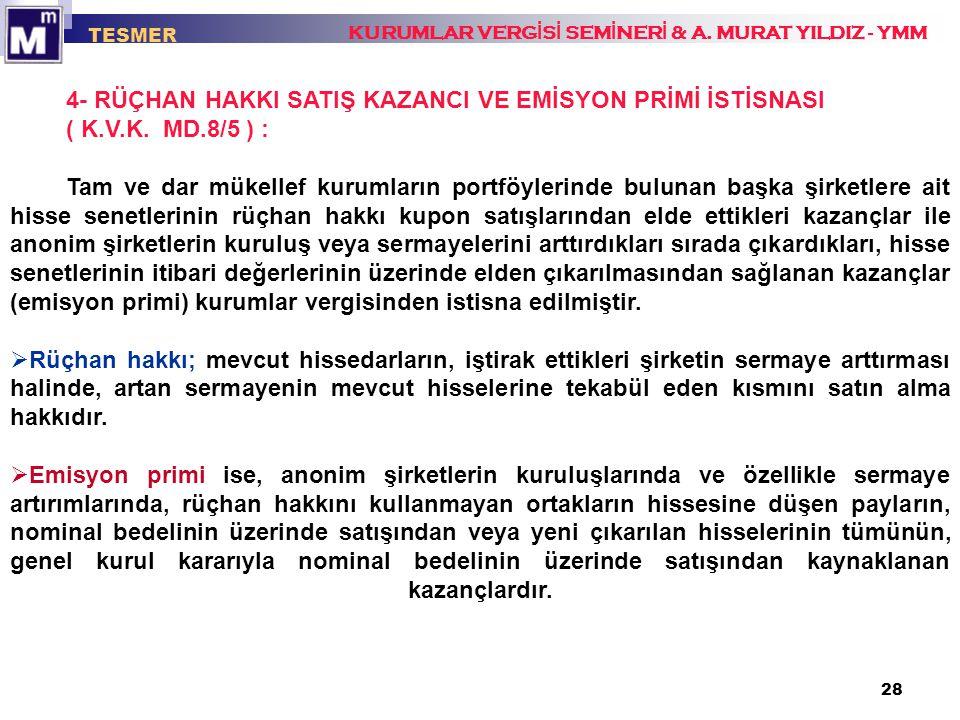 4- RÜÇHAN HAKKI SATIŞ KAZANCI VE EMİSYON PRİMİ İSTİSNASI