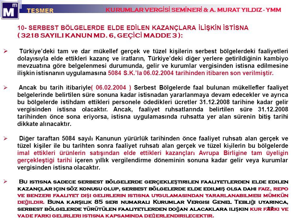 10- SERBEST BÖLGELERDE ELDE EDİLEN KAZANÇLARA İLİŞKİN İSTİSNA