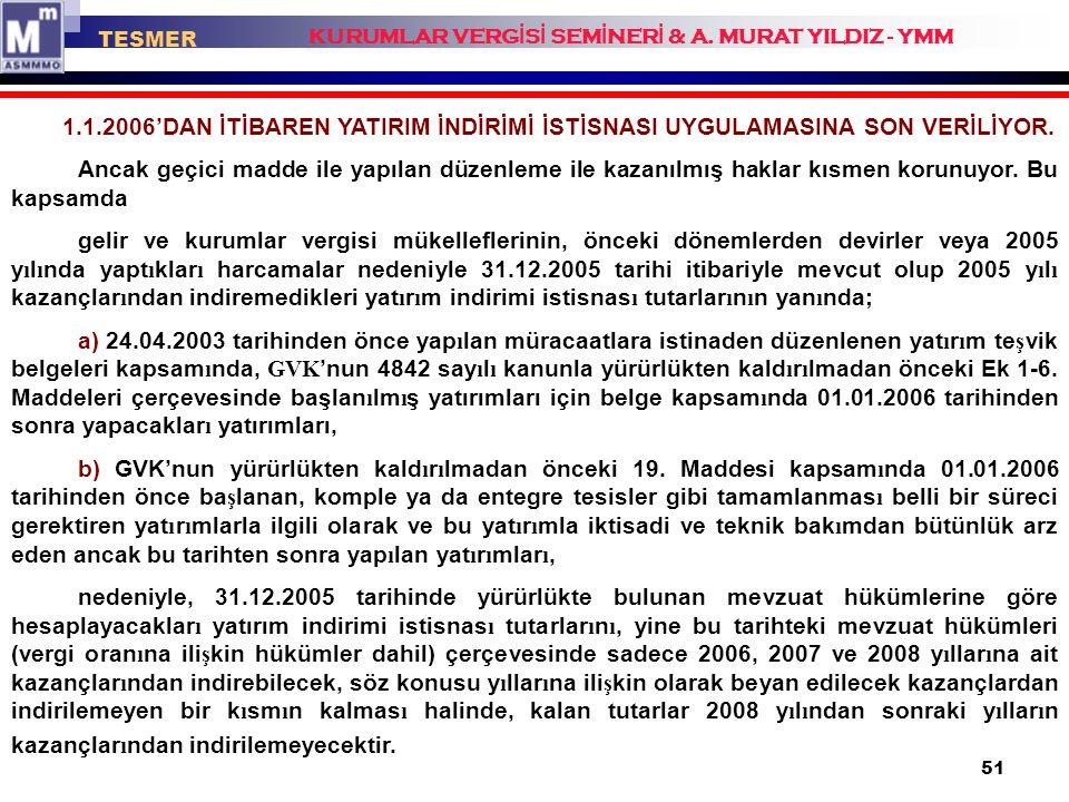 TESMER KURUMLAR VERGİSİ SEMİNERİ & A. MURAT YILDIZ - YMM. 1.1.2006'DAN İTİBAREN YATIRIM İNDİRİMİ İSTİSNASI UYGULAMASINA SON VERİLİYOR.