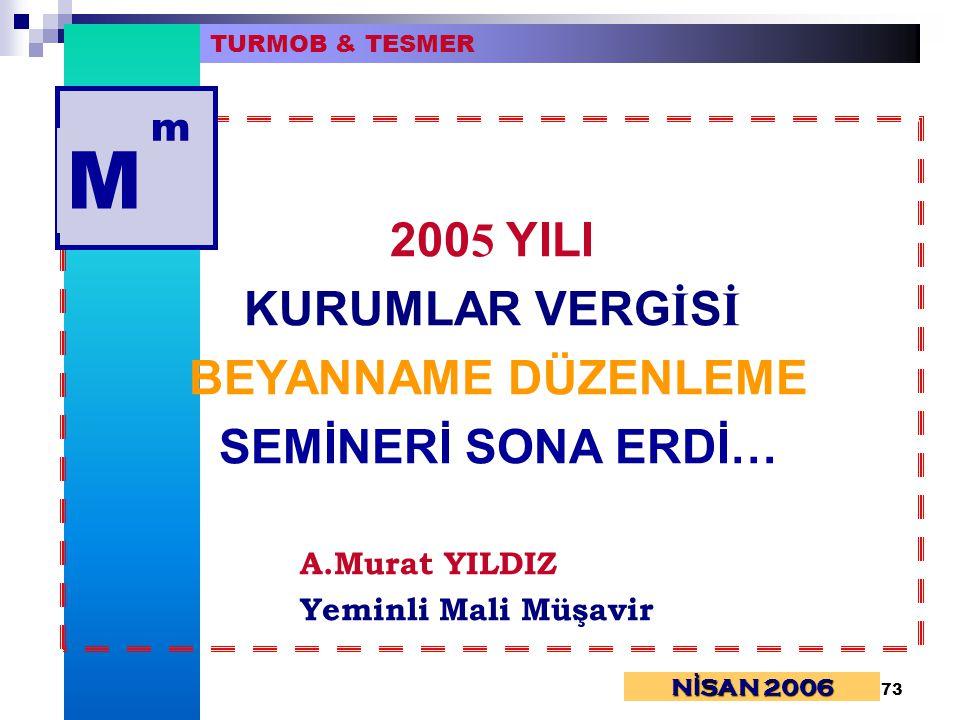 M 2005 YILI KURUMLAR VERGİSİ BEYANNAME DÜZENLEME SEMİNERİ SONA ERDİ… m