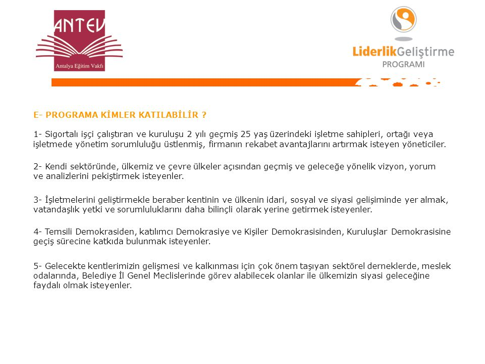 E- PROGRAMA KİMLER KATILABİLİR