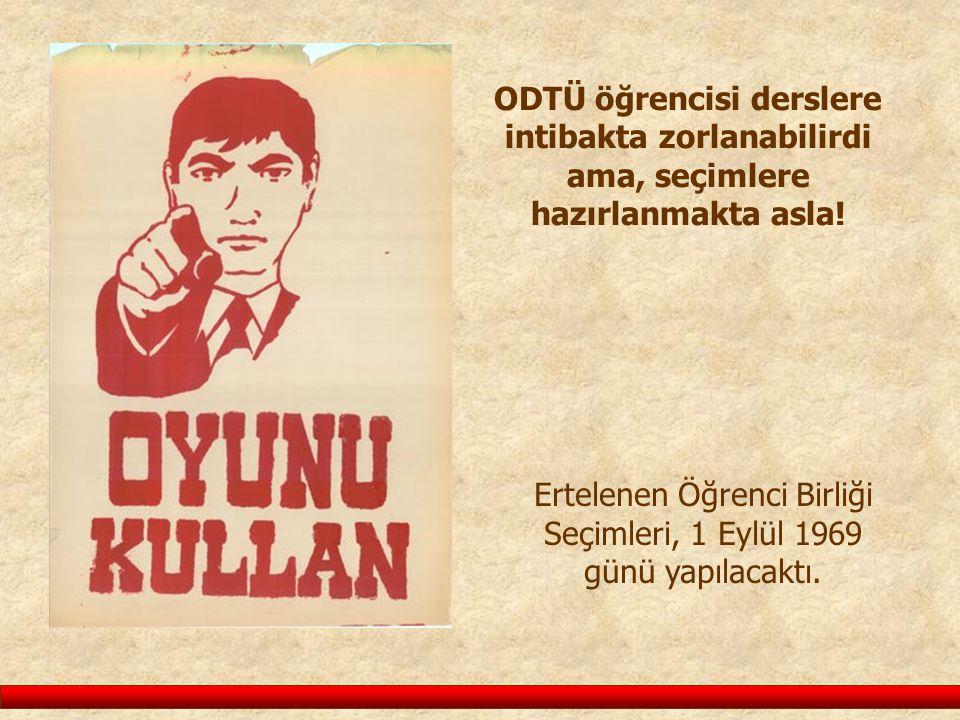 Ertelenen Öğrenci Birliği Seçimleri, 1 Eylül 1969 günü yapılacaktı.