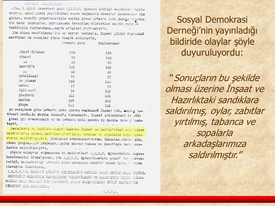Sosyal Demokrasi Derneği'nin yayınladığı bildiride olaylar şöyle duyuruluyordu: