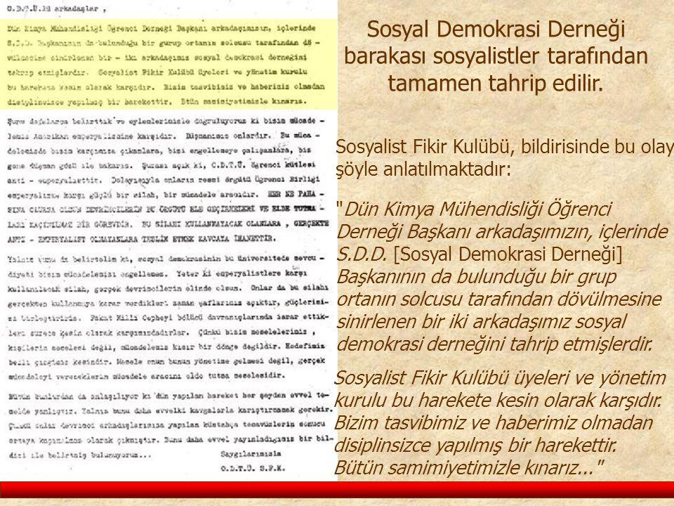 Sosyal Demokrasi Derneği barakası sosyalistler tarafından tamamen tahrip edilir.