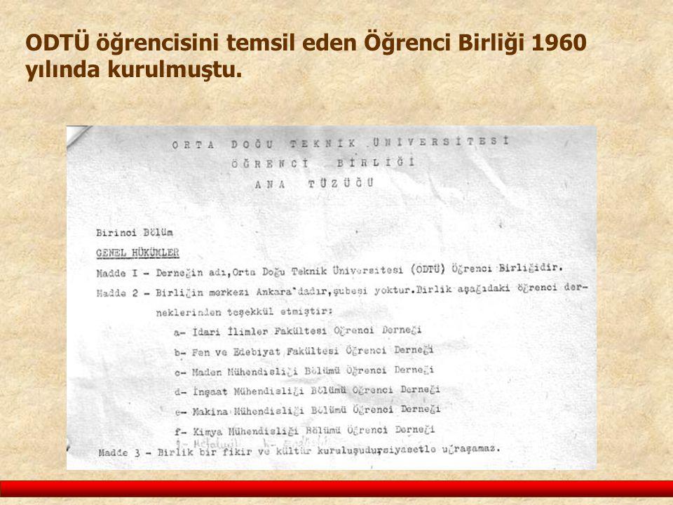 ODTÜ öğrencisini temsil eden Öğrenci Birliği 1960 yılında kurulmuştu.