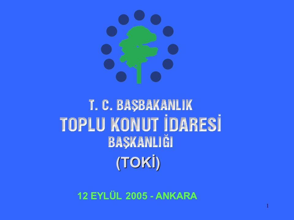(TOKİ) 12 EYLÜL 2005 - ANKARA