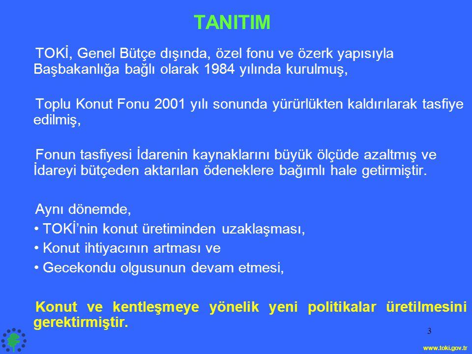 TANITIM TOKİ, Genel Bütçe dışında, özel fonu ve özerk yapısıyla Başbakanlığa bağlı olarak 1984 yılında kurulmuş,