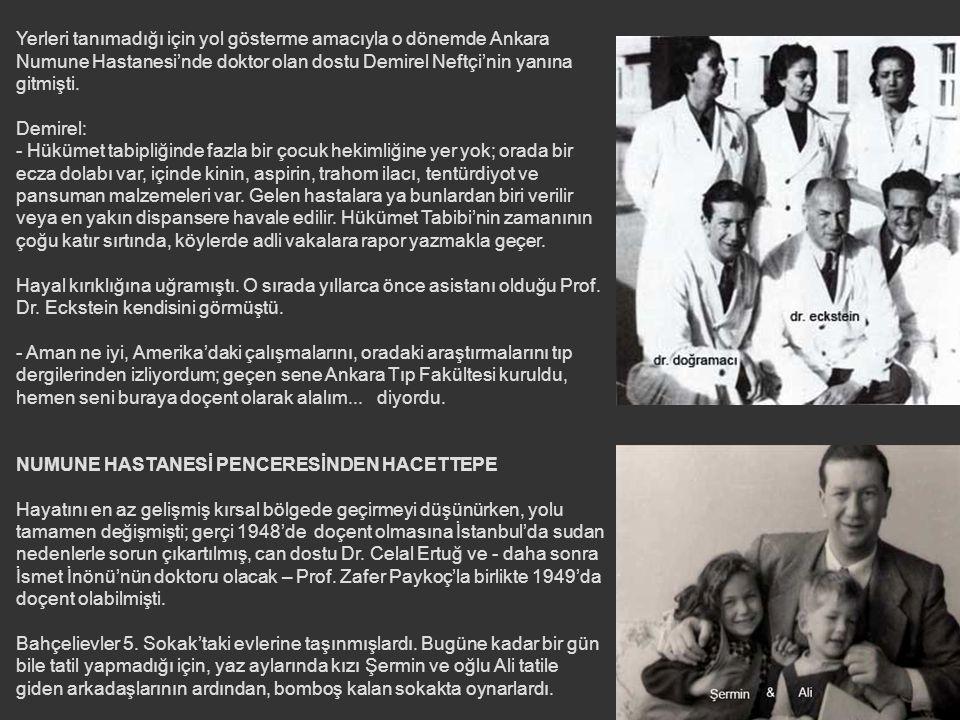 Yerleri tanımadığı için yol gösterme amacıyla o dönemde Ankara Numune Hastanesi'nde doktor olan dostu Demirel Neftçi'nin yanına gitmişti.