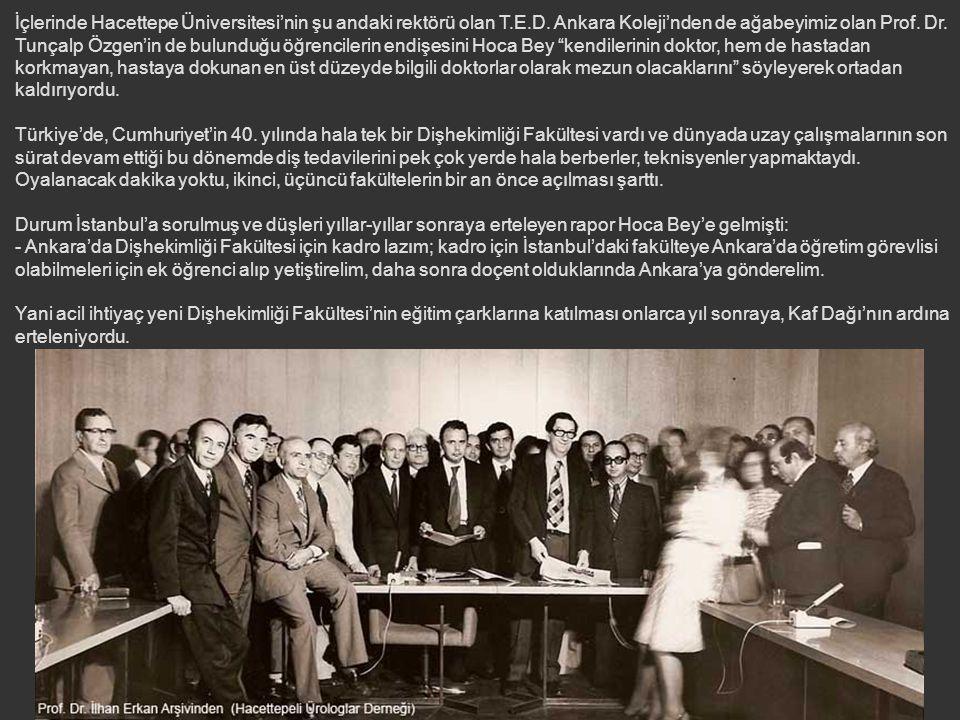İçlerinde Hacettepe Üniversitesi'nin şu andaki rektörü olan T. E. D