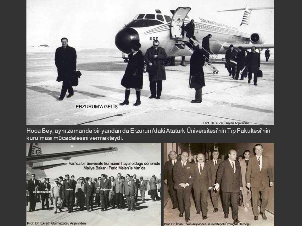 Hoca Bey, aynı zamanda bir yandan da Erzurum'daki Atatürk Üniversitesi'nin Tıp Fakültesi'nin kurulması mücadelesini vermekteydi.