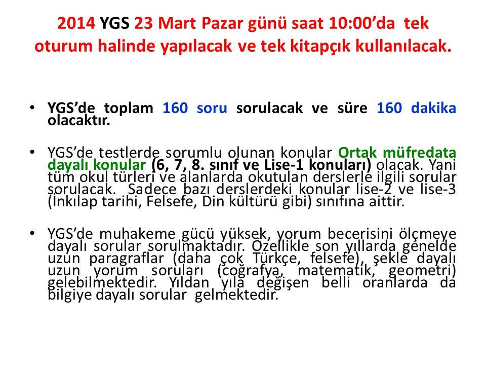 2014 YGS 23 Mart Pazar günü saat 10:00'da tek oturum halinde yapılacak ve tek kitapçık kullanılacak.