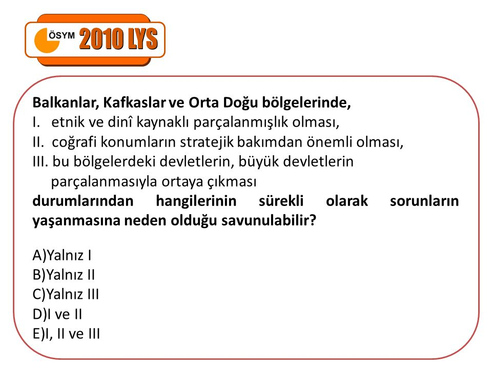 2010 LYS Balkanlar, Kafkaslar ve Orta Doğu bölgelerinde,