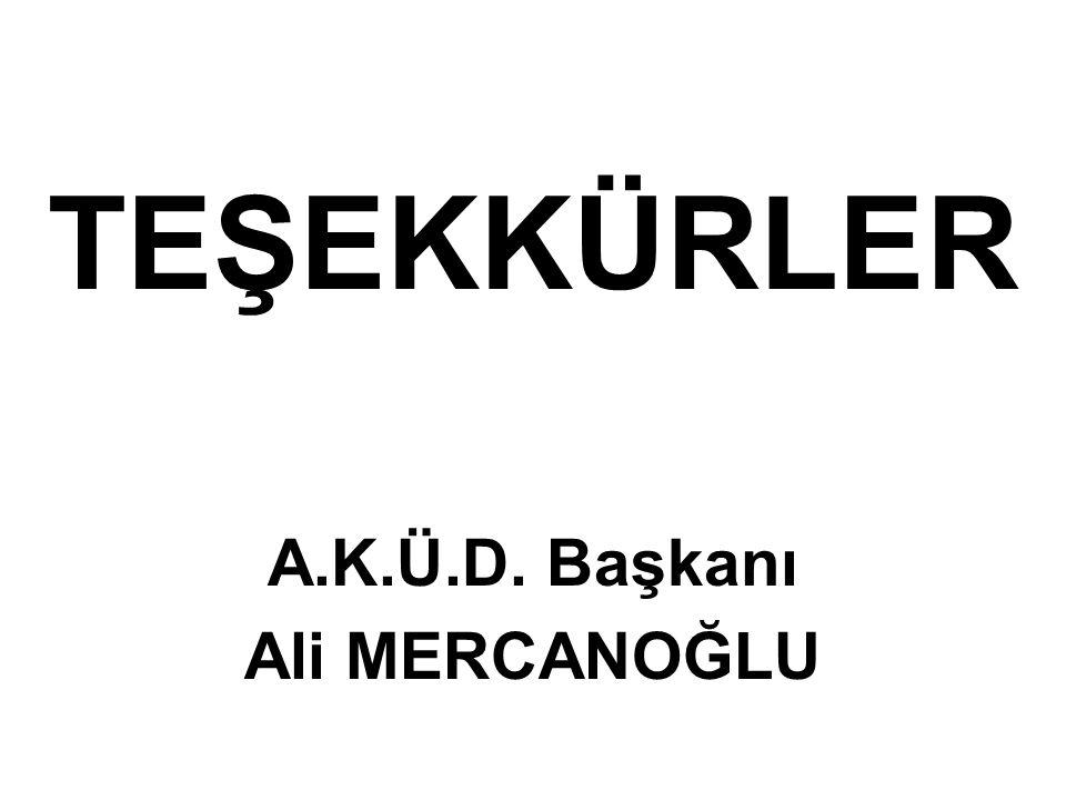 TEŞEKKÜRLER A.K.Ü.D. Başkanı Ali MERCANOĞLU