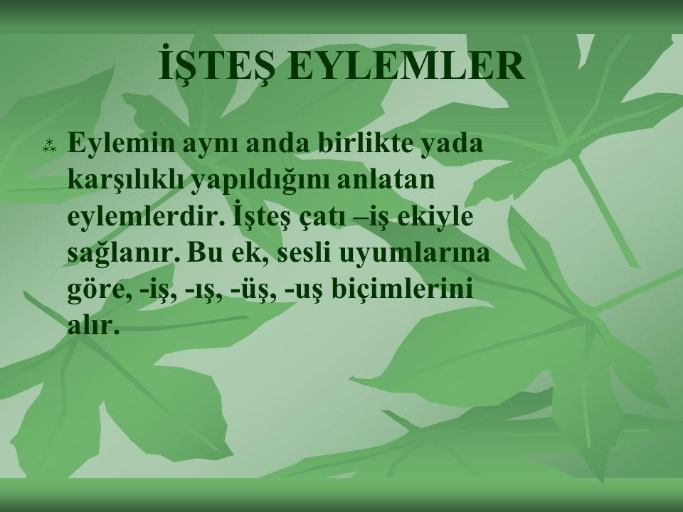 İŞTEŞ EYLEMLER