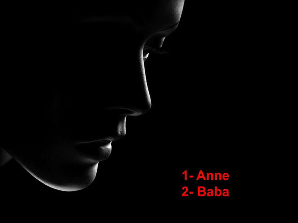 1- Anne 2- Baba