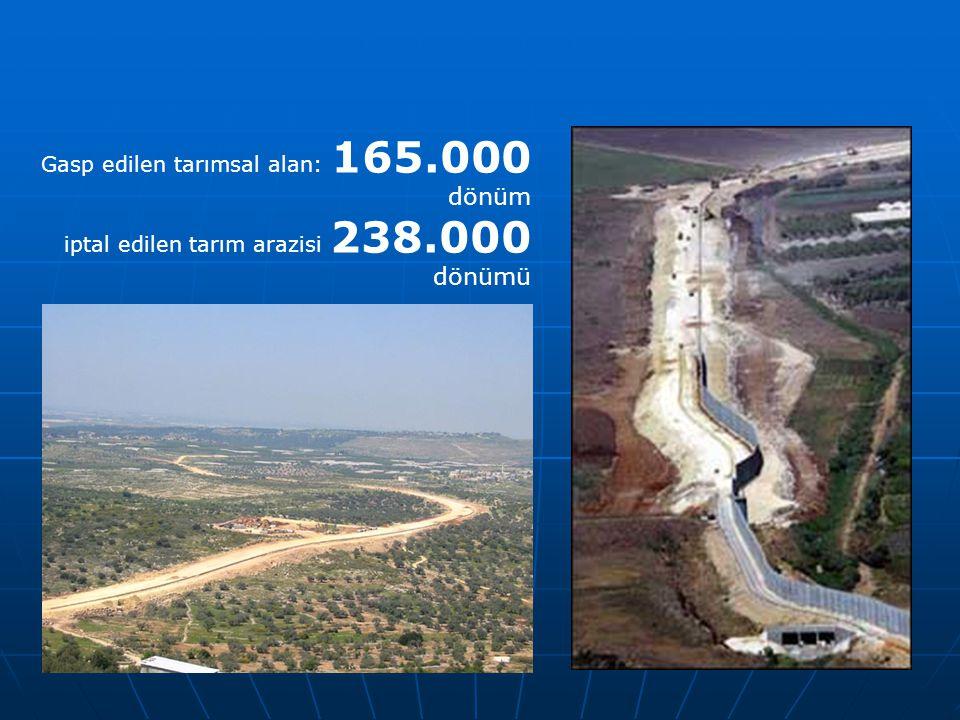 Gasp edilen tarımsal alan: 165.000 dönüm
