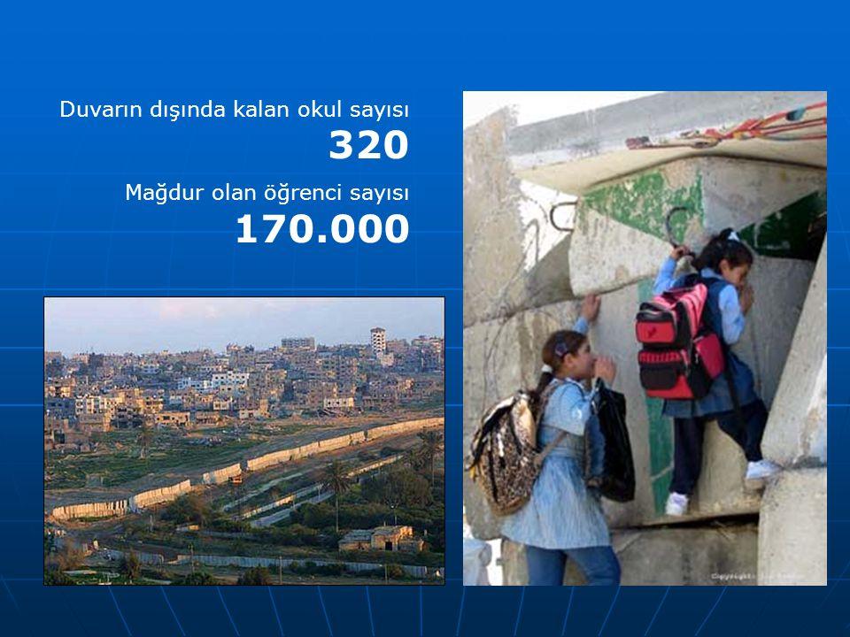 Duvarın dışında kalan okul sayısı 320