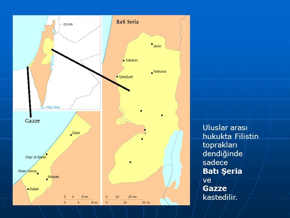 Uluslar arası hukukta Filistin toprakları dendiğinde sadece Batı Şeria ve Gazze kastedilir.