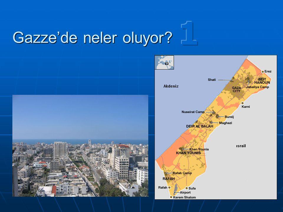 1 Gazze'de neler oluyor